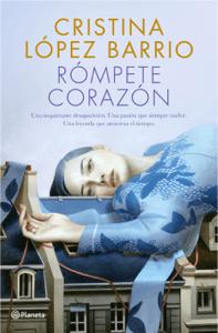 Rómpete, corazón - Cristina López Barrio pdf download