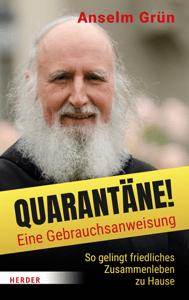 Quarantäne! Eine Gebrauchsanweisung - Anselm Grün pdf download