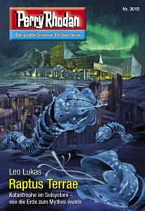 Perry Rhodan 3015: Raptus Terrae - Leo Lukas pdf download
