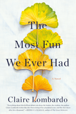 The Most Fun We Ever Had - Claire Lombardo