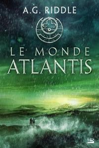 Le Monde Atlantis - A. G. Riddle pdf download