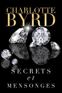 Secrets et mensonges - Charlotte Byrd pdf download