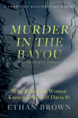Murder in the Bayou - Ethan Brown