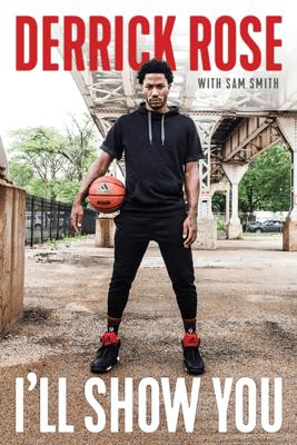 I'll Show You - Derrick Rose & Sam Smith