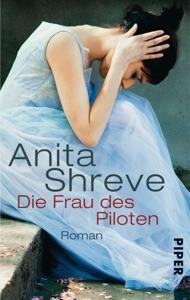 Die Frau des Piloten - Anita Shreve pdf download