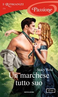 Un marchese tutto suo (I Romanzi Passione) - Stacy Reid pdf download