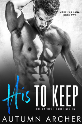 His to Keep - Book Two - Autumn Archer