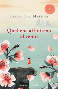 Quel che affidiamo al vento - Laura Imai Messina pdf download
