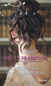 Le tumulte d'une héritière - Megan Frampton pdf download