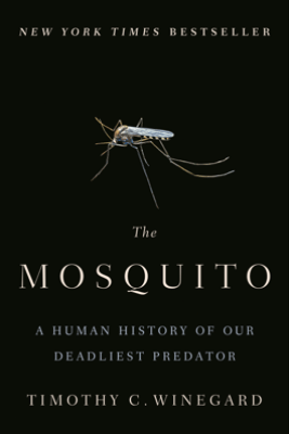 The Mosquito - Timothy C. Winegard