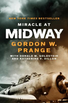 Miracle at Midway - Gordon W. Prange, Donald M. Goldstein & Katherine V. Dillon