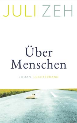 Über Menschen - Juli Zeh pdf download