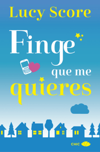 Finge que me quieres - Lucy Score pdf download