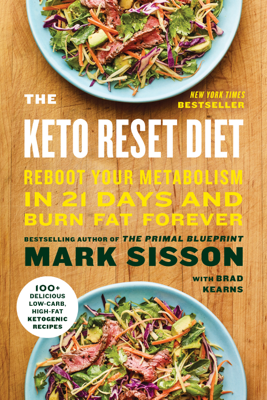 The Keto Reset Diet - Mark Sisson & Brad Kearns