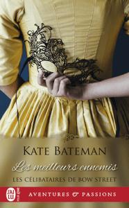 Les célibataires de Bow Street (Tome 2) - Les meilleurs ennemis - K. C. Bateman pdf download