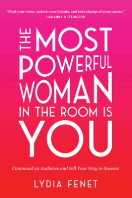 The Most Powerful Woman in the Room Is You - Lydia Fenet