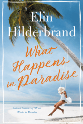 What Happens in Paradise - Elin Hilderbrand