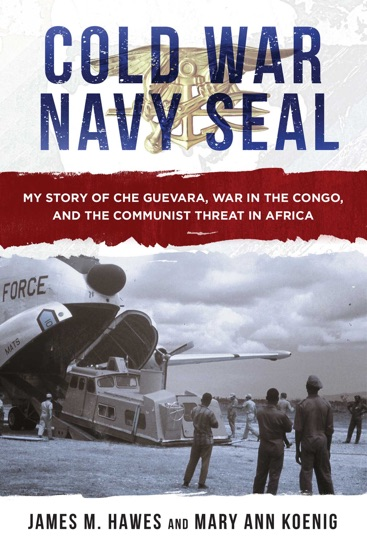 Cold War Navy SEAL by James M. Hawes & Mary Ann Koenig pdf download