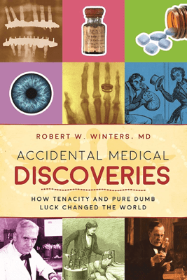 Accidental Medical Discoveries - Robert W. Winters pdf download
