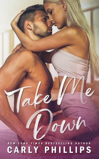 Take Me Down by Carly Phillips PDF Download