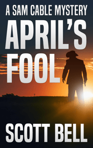 April's Fool - Scott Bell pdf download