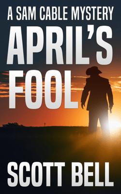 April's Fool - Scott Bell pdf download