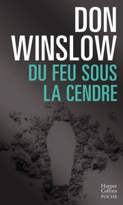 Du feu sous la cendre - Don Winslow pdf download