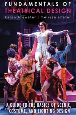 Fundamentals of Theatrical Design - Karen Brewster & Melissa Shafer