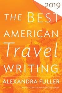 The Best American Travel Writing 2019 - Jason Wilson pdf download