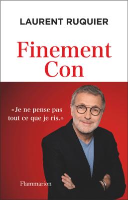 Finement Con - Laurent Ruquier pdf download