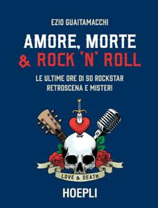 Amore, Morte e Rock'n'Roll - Ezio Guaitamacchi pdf download
