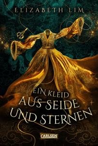 Ein Kleid aus Seide und Sternen (Ein Kleid aus Seide und Sternen 1) - Elizabeth Lim pdf download