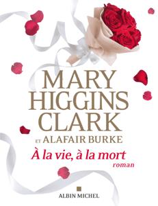À la vie, à la mort - Anne Damour, Mary Higgins Clark & Alafair Burke pdf download