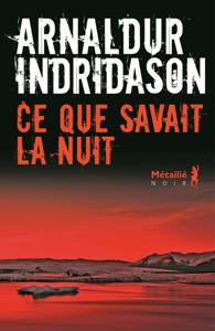 Ce que savait la nuit - Arnaldur Indriðason pdf download