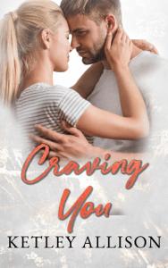 Craving You - Ketley Allison pdf download