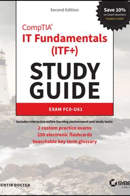 CompTIA IT Fundamentals (ITF+) Study Guide - Quentin Docter