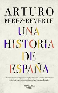 Una historia de España - Arturo Pérez-Reverte pdf download