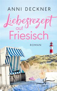 Liebesrezept auf Friesisch - Anni Deckner pdf download