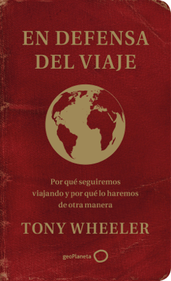 En defensa del viaje - Tony Wheeler pdf download