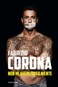 Non mi avete fatto niente - Fabrizio Corona pdf download