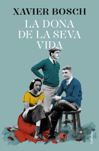 La dona de la seva vida - Xavier Bosch pdf download