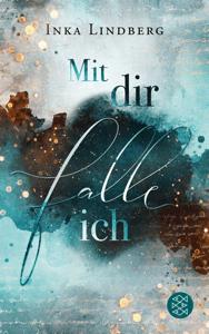 Mit dir falle ich - Inka Lindberg pdf download