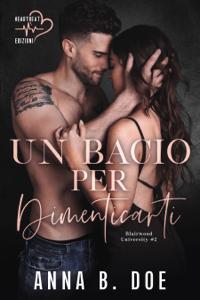Un Bacio Per Dimenticarti - Anna B. Doe pdf download