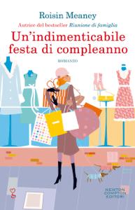 Un'indimenticabile festa di compleanno - Roisin Meaney pdf download