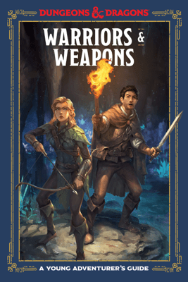 Warriors & Weapons (Dungeons & Dragons) - Jim Zub, Stacy King, Andrew Wheeler & Official Dungeons & Dragons Licensed