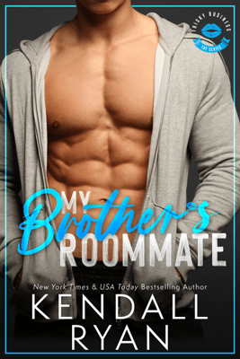 My Brother's Roommate - Kendall Ryan pdf download