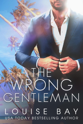 The Wrong Gentleman - Louise Bay pdf download
