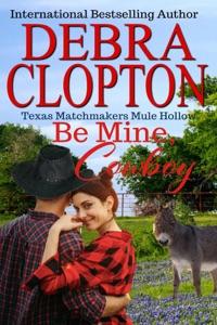 Be Mine, Cowboy Enhanced Edition - Debra Clopton pdf download
