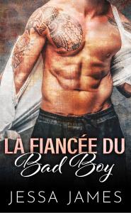 La Fiancée du Bad Boy - Jessa James pdf download