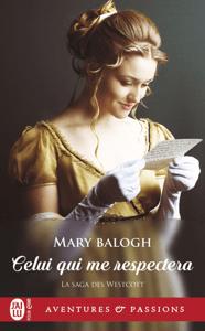 La saga des Westcott (Tome 6) - Celui qui me respectera - Mary Balogh pdf download